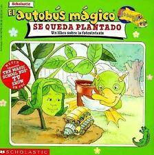 El Autobus Magico se Queda Plantado : Un Libro Sobre la Fotosintesis by Nancy...