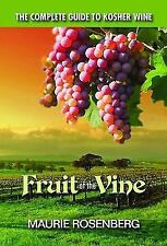 Fruit of the Vine: The Complete Guide to Kosher Wine, Rosenburg, Maurie, Good Bo