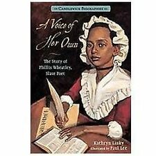 A Voice of Her Own : The Story of Phillis Wheatley, Slave Poet by Kathryn...