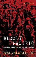 Bloody Pacific : American Soldiers at War with Japan by Peter Schrijvers...
