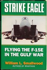 Strike Eagle: Flying the F-15E in the Gulf War by William L. Smallwood (1994) HC