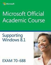 Microsoft Official Academic Course: 70-688 Managing and Maintaining Windows 8...