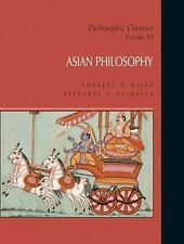 Philosophic Classics Vol. VI : Asian Philosophy by Forrest E. Baird and...
