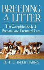 Breeding a Litter: The Complete Book of Prenatal and Postnatal Care (Howell refe