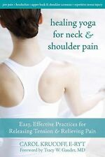 Healing Yoga for Neck and Shoulder Pain - Effective practices for Relieving Pain