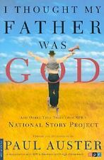 I Thought My Father Was God : And Other True Tales from NPR's National Story ...