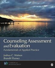 Counseling Assessment and Evaluation: Fundamentals of Applied Practice by Watson