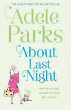 About Last Night by Adele Parks (Hardback, 2011)