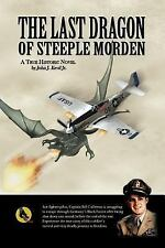 The Last Dragon of Steeple Morden by John J. Kevil (2012, Paperback)