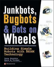 Consumer Ser.: Junkbots, Bugbots and Bots on Wheels : Building Simple Robots...