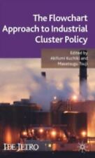 IDE-JETRO: The Flowchart Approach to Industrial Cluster Policy (2008, Hardcover)