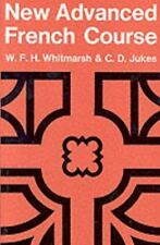 A New Advanced French Course by W. H. F. Whitmarsh and Jukes (1971, Paperback)