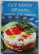 120 recettes comme à  la maison Guy SAVOY éd Filipacchi 2000