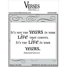 Verses Cling Rubber Stamp ABRAHAM LINCOLN QUOTE It's the Life in Your Years