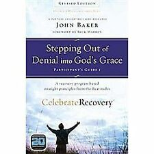 Stepping Out of Denial into God's Grace Participant's Guide 1: A Recovery Progra