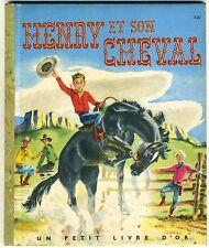 Henri et son cheval par Horn & Helweg un petit livre d'or 1956 Edit. Cocorico