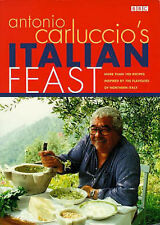 Antonio Carluccio's Italian Feast: Over 100 Recipes Inspired by the Flavours of