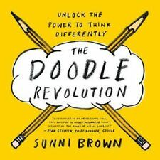 The Doodle Revolution : Unlock the Power to Think Differently by Sunni Brown...