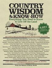 Country Wisdom and Know-How : A Practical Guide to Living off the Land by...