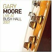 Gary Moore - Live at Bush Hall 2007 (2014)  CD  NEW/SEALED  SPEEDYPOST