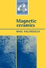 Chemistry of Solid State Materials Ser.: Magnetic Ceramics 4 by Raul...