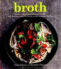 Broth: Nature's cure-all for health and nutrition, with delicious recipes for br