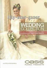 Oasis NEW Wedding Collection Booklet  -  Floristry Ideas, Inspiation & Products