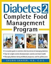 Diabetes Type 2 : Complete Food Management Program by Sherri Shafer (2001,...