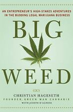 Big Weed : An Entrepreneur's High-Stakes Adventures in the Budding Legal..(NEW)
