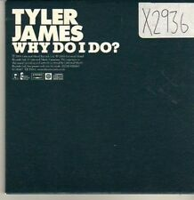 (CP433) Tyler James, Why Do I Do? - 2004 DJ CD