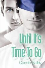 NEW - Until It's Time to Go by Bailey, Connie