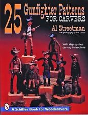 25 Gunfighter Patterns for Carvers by Al Streetman