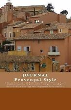 JOURNAL Provençal Style : A Smart Notebook with Rule-Lined Paper for Writing...