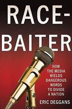 Race-Baiter: How the Media Wields Dangerous Words to Divide a Nation-ExLibrary
