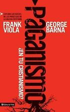 Paganismo, en tu Cristianismo? by George Barna and Frank Viola (2011, Paperback)