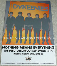 The Dykeenies - Nothing means everything    PROMOTIONAL MUSIC POSTER