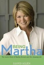 Being Martha : The Inside Story of Martha Stewart and Her Amazing Life by...