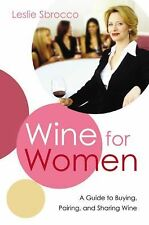 Wine for Women: A Guide to Buying, Pairing, and Sharing Wine