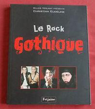 LE ROCK GOTHIQUE  LIVRE FETJAINE CHRISTIAN EUDELINE