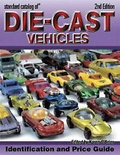 Standard Catalog Of Die-Cast Vehicles: Identification And Values,-ExLibrary
