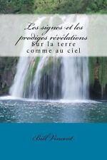 Les Signes et les Prodiges Re've'lations : Sur la Terre Comme Au Ciel by Bill...