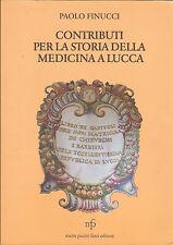 Contributi per la storia della medicina a Lucca. Paolo Finucci. Pacini, 2010