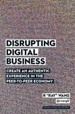 Disrupting Digital Business: Create an Authentic Experience in the-ExLibrary
