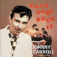 Rock Baby Rock It: 1955-1960 by Johnny Carroll (CD, May-1996, Bear Family...