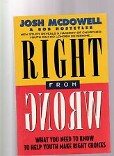 Right from Wrong by Josh McDowell and Bob Hostetler (1994, Paperback)