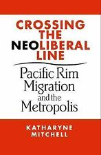 Crossing the Neoliberal Line: Pacific Rim Migration and the Metropolis (Place, C