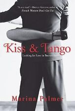 NEW - Kiss and Tango: Looking for Love in Buenos Aires by Palmer, Marina