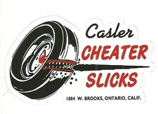 CASTER CHEATER SLICKS ONTARIO CALIFORNIA DRAG RACING Sticker  Decal
