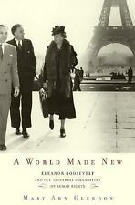 A World Made New: Eleanor Roosevelt and the Universal Declaration of Human Righ