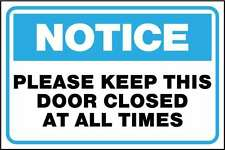 """NOTICE KEEP Door closed at all times 12"""" x 8"""" Aluminum Sign Pre-Drilled holes"""